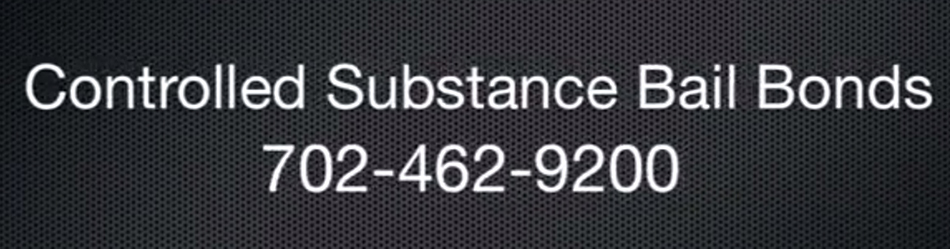 Controlled Substance Bail Bonds Las Vegas, Nevada