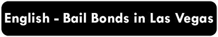 English - Bail Bonds in Las Vegas