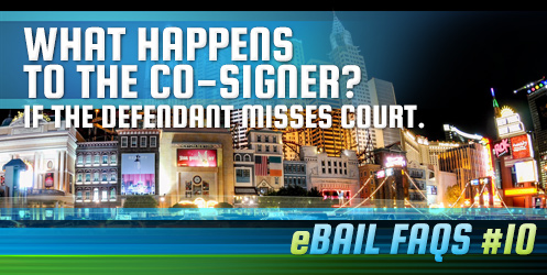 What Happens to the Co-Signer? If the Defendant Misses Court.