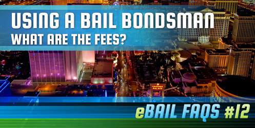 Using a Bail Bondsman. What are the Fees?